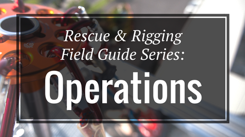 Rescue & Rigging Field Guide Series - Operations